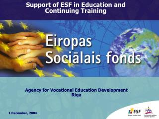 Support of ESF in Education and Continuing Training