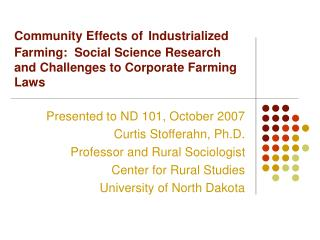 Presented to ND 101, October 2007 Curtis Stofferahn, Ph.D. Professor and Rural Sociologist