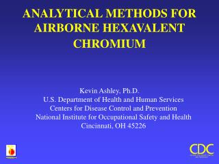 ANALYTICAL METHODS FOR AIRBORNE HEXAVALENT CHROMIUM