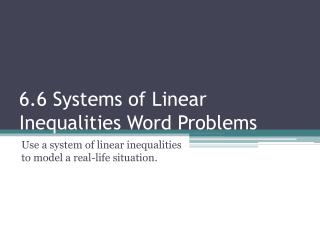 6 .6 Systems of Linear Inequalities Word Problems