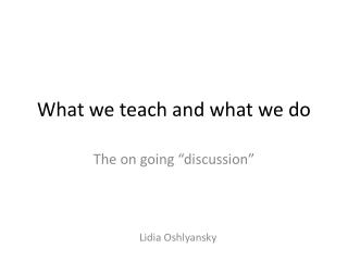 What we teach and what we do