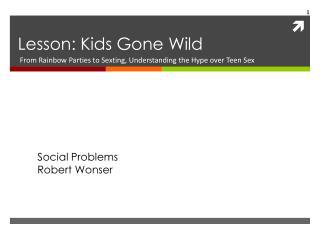 Lesson: Kids Gone Wild