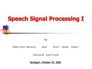 Speech Signal Processing I