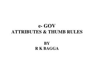 e- GOV ATTRIBUTES & THUMB RULES