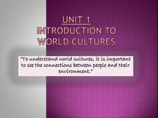 Unit 1 Introduction to World Cultures