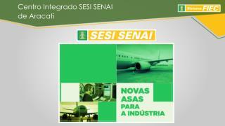 Centro Integrado SESI SENAI de Aracati