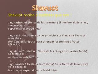 Shavuot  recibe 4 nombres que son :