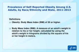 Prevalence of Self-Reported Obesity Among U.S .  Adults, by Race/Ethnicity and State,  2011-2013