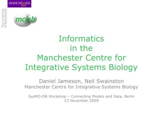 Informatics in the Manchester Centre for Integrative Systems Biology