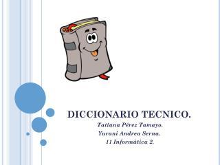 DICCIONARIO TECNICO.