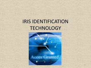 IRIS IDENTIFICATION TECHNOLOGY