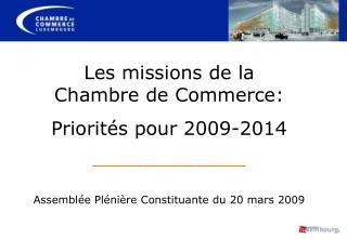 Les missions de la      Chambre de Commerce: Priorités pour 2009-2014 _______________