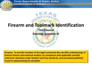 Firearm and Toolmark Identification Tim Counce Forensic Scientist IV