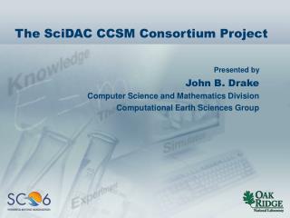 The SciDAC CCSM Consortium Project