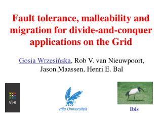Fault tolerance, malleability and migration for divide-and-conquer applications on the Grid
