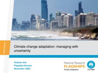 Climate change adaptation: managing with uncertainty
