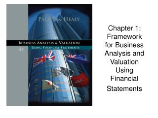 Chapter 1:  Framework for Business Analysis and Valuation Using Financial Statements