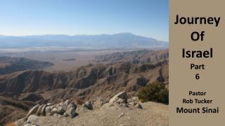 Journey Of Israel Part 6 Pastor Rob Tucker Mount Sinai