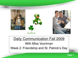 Daily Communication Fall 2009 With Miss Voortman  Week 2: Friendship and St. Patrick's Day
