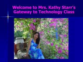 Welcome to Mrs. Kathy Starr�s Gateway to Technology Class