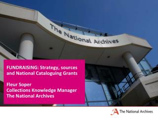 FUNDRAISING: Strategy, sources and National Cataloguing Grants Fleur Soper