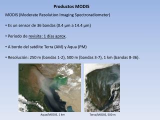 MODIS (Moderate Resolution Imaging  Spectroradiometer )
