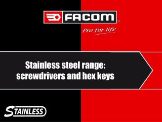 Stainless steel range: screwdrivers and hex keys