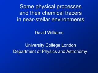 Some physical processes  and their chemical tracers  in near-stellar environments