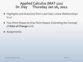 Applied Calculus (MAT 121) Dr. Day	Thursday Jan 26, 2012