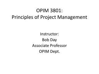 OPIM 3801: Principles of Project Management