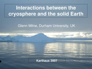 Interactions between the cryosphere and the solid Earth