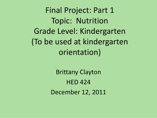Brittany Clayton HED 424 December 12, 2011