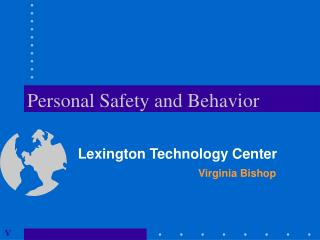 Personal Safety and Behavior