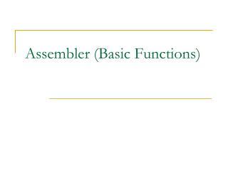 Assembler (Basic Functions)