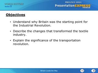 Understand why Britain was the starting point for the Industrial Revolution.