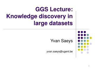 GGS Lecture: Knowledge discovery in  large datasets