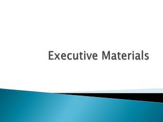 Executive Materials