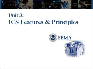 Unit 3:  ICS Features & Principles