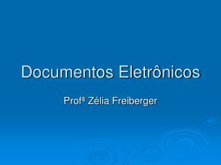Documentos Eletr�nicos