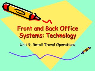 Front and Back Office Systems: Technology