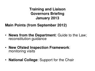 Training and Liaison  Governors Briefing January 2013