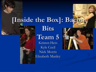 [Inside the Box]: Bacon Bits Team 5