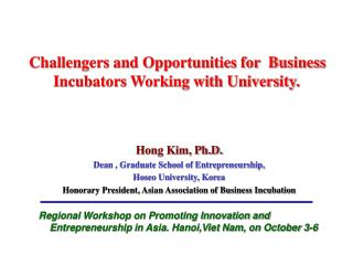 Challengers and Opportunities for  Business Incubators Working with University.