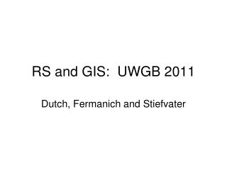 RS and GIS:  UWGB 2011