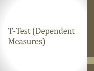 T-Test (Dependent Measures)