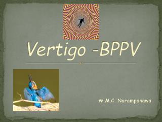 Vertigo -BPPV