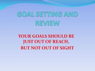 GOAL SETTING AND REVIEW