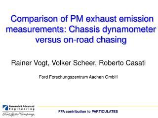 R ainer  Vogt , Volker Scheer, Roberto Casati Ford Forschungszentrum Aachen GmbH