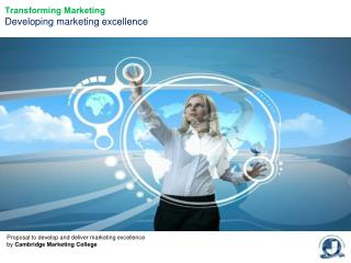 Transforming Marketing Developing marketing excellence