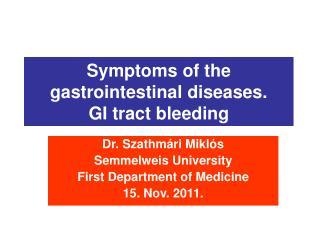 Symptoms of the gastrointestinal diseases.  GI tract bleeding